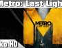 Metro Last Light Complete Edition disponible !